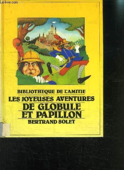LES JOYEUSES AVENTURES DE GLOBULE ET PAPILLON
