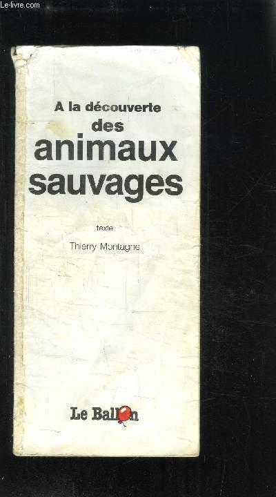 A LA DECOUVERTE DES ANIMAUX SAUVAGES