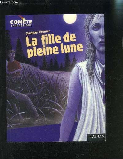 LA FILLE DE PLEINE LUNE- COLLECTION COMETE FANTASTIQUE