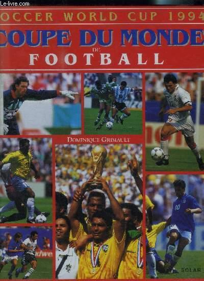 Coupe du monde 1998 le livre d or le sacre des bleus grimault dominique - Coupe du monde football 1994 ...