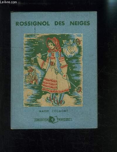 ROSSIGNOL DES NEIGES- COLLECTION PRIMEVERE- PRIX JEUNESSE 1935