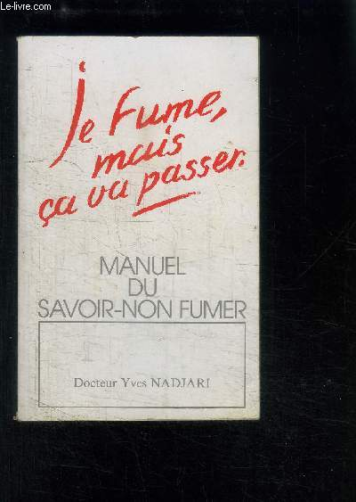 JE FUME, MAIS CA VA PASSER- MANUEL DU SAVOIR-NON FUMER