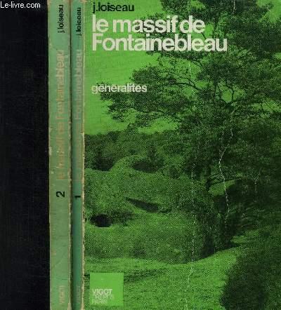 LE MASSIF DE FONTAINEBLEAU EN 2 VOLUMES TOME 1 GENERALITES GEOGRAPHIE-HISTOIRE-GENERALITES: LEGENDES-PREHISTOIRE-GEOLOGIE-FAUNE-FLORE/ TOME 2 ITINERAIRES- TOURISME //4EME EDITION