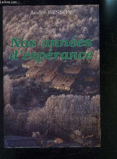 NOS ANNEES D ESPERANCE- SOUVENIRS