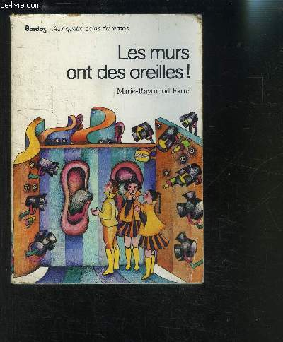 LES MURS ONT DES OREILLES!