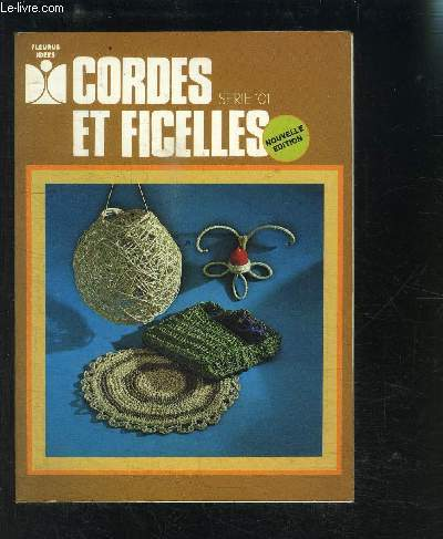 CORDES ET FICELLES SERIE 101- NOUVELLE EDITION