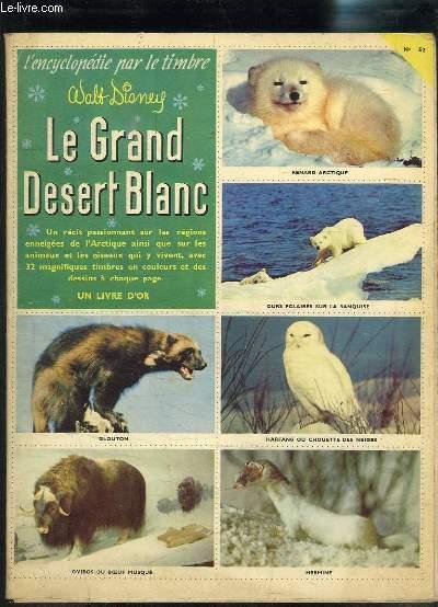ENCYCLOPEDIE PAR LE TIMBRE N°52 LE GRAND DESERT BLANC