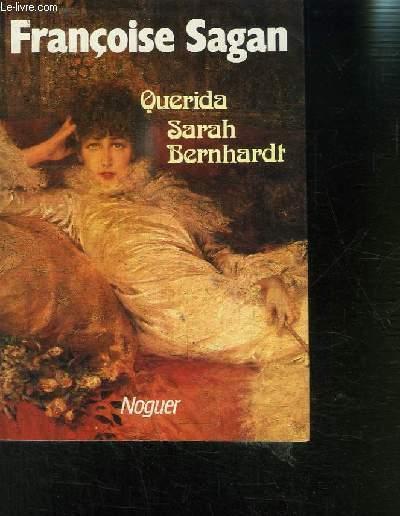 QUERIDA SARAH BERNARDT