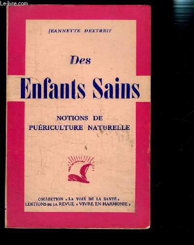 DES ENFANTS SAINS- NOTIONS DE PUERICULTURE NATURELLE-  COLLECTION LA VOIX DE LA SANTE