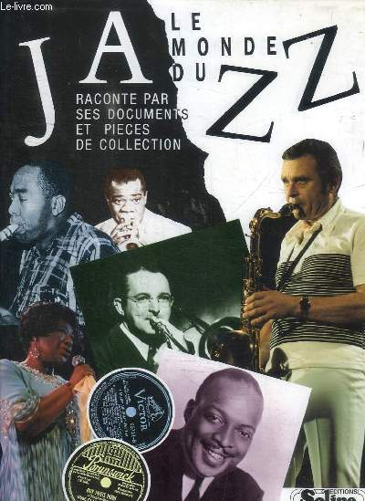 LE MONDE DU JAZZ RACONTE PAR SES DOCUMENTS ET PIECES DE COLLECTION
