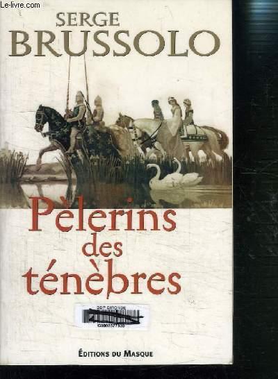 PELERINS DES TENEBRES