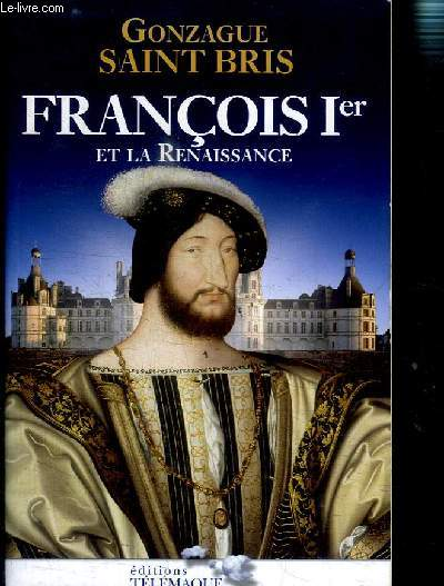 FRANCOIS PREMIER ET LA RENAISSANCE