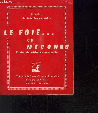LE FOIE...CE MECONNU TRAITE DE MEDECINE NATURELLE- COLLECTION LA SANTE DANS MA POCHE