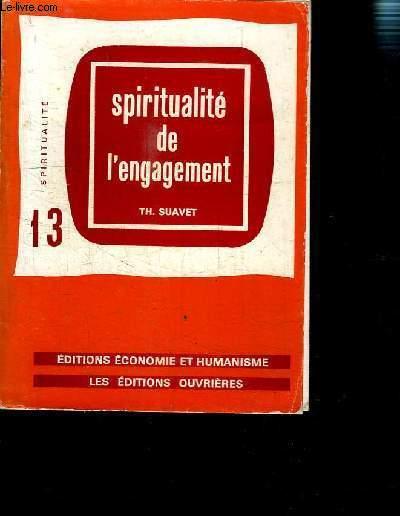 SPIRITUALITE DE L ENGAGEMENT- 13 SPIRITUALITE- 4e EDITION REVUE