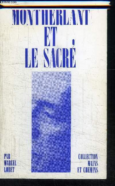 MONTHERLANT ET LE SACRE- COLLECTION LMAINS ET CHEMINS N°6