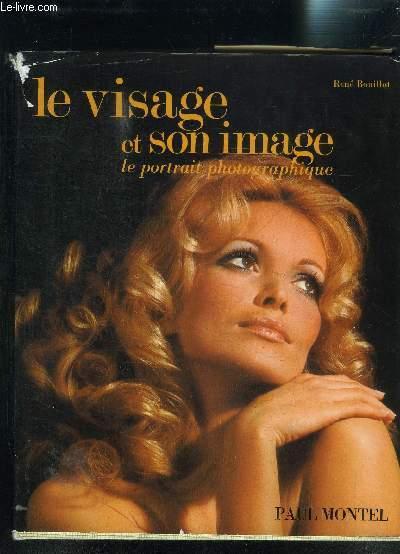 LE VISAGE ET SON IMAGE LE PORTRAIT PHOTOGRAPHIQUE