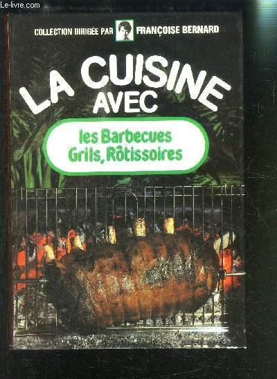LA CUISINE AVEC LES BARBECUES GRILS ROTISSOIRES