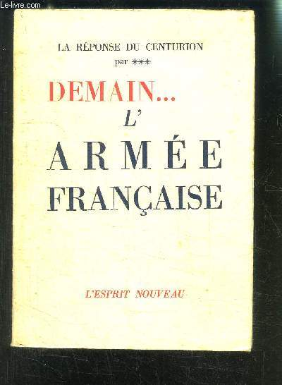 LA REPONSE DU CENTURION DEMAIN...L ARMEE FRANCAISE PAR***- ENVOI ?