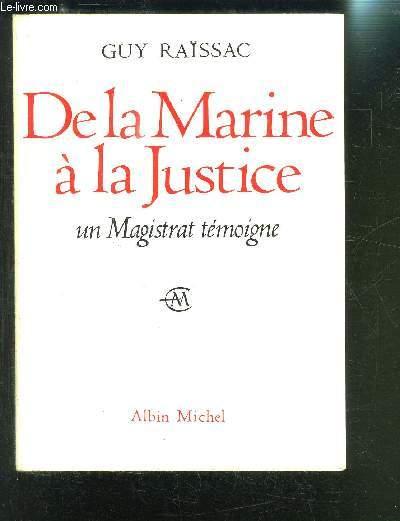 DE LA MARINE A LA JUSTICE UN MAGISTRAT TEMOIGNE