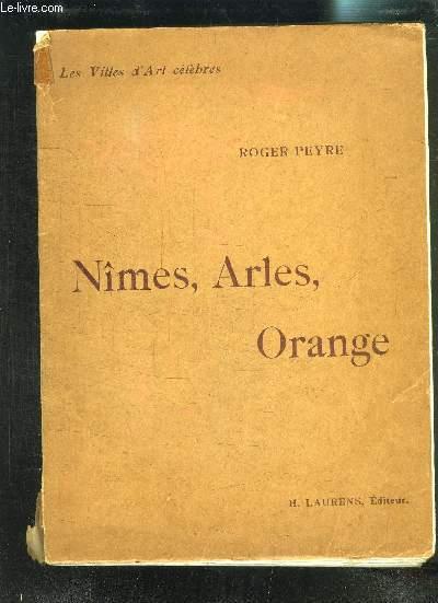 NIMES ARLES ORANGE- LES VILLES D ART CELEBRES