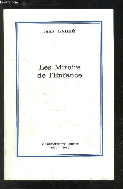 LES MIROIRS DE L ENFANCE