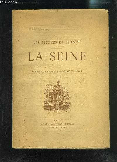 LES FLEUVES DE FRANCE- LA SEINE
