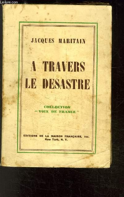 A TRAVERS LE DESASTRE- COLLECTION VOIX DE FRANCE