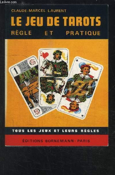LE JEU DE TAROTS REGLE ET PRATIQUE- TOUS LES JEUX ET LEURS REGLES