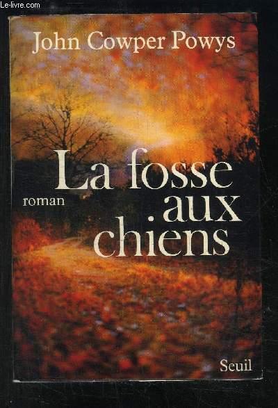 LA FOSSE AUX CHIENS