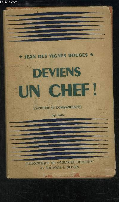 DEVIENS UN CHEF! L EDUCATION DE L APTITUDE AU COMMANDEMENT- EDITION DEFINITIVE REVUE ET AUGMENTEE