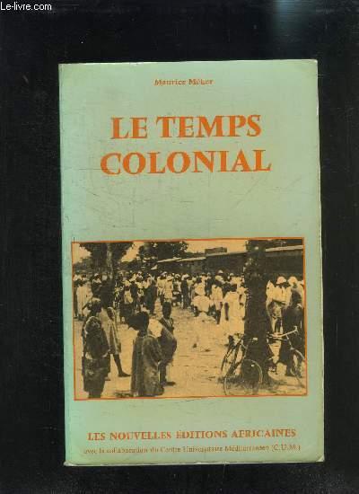 LE TEMPS COLONIAL- ENVOI DE L AUTEUR