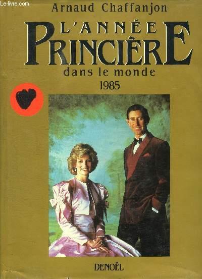 L ANNEE PRINCIERE DANS LE MONDE 1985