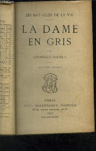 LA DAME EN GRIS- LES BATAILLES DE LA VIE- 2ème édition