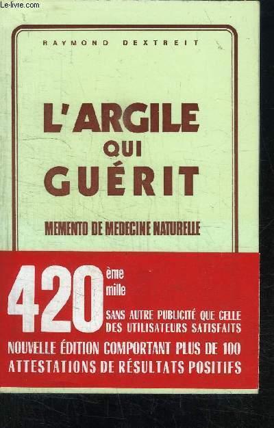 L ARGILE QUI GUERIT- MEMENTO DE MEDECINE NATURELLE