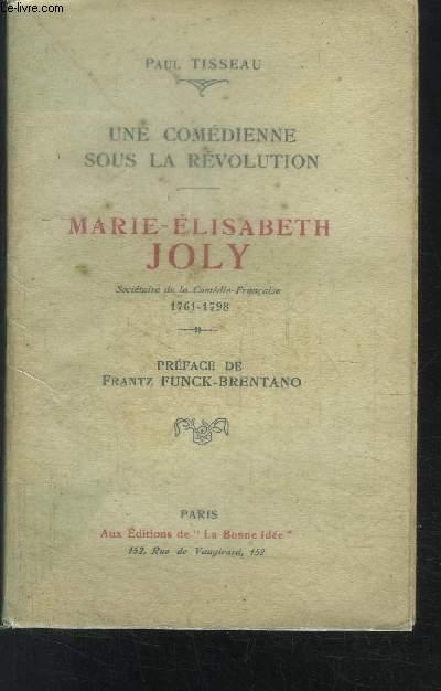UNE COMEDIENNE SOUS LA REVOLUTION- MARIE- ELISABETH JOLY