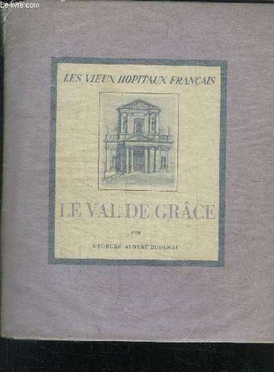 LE VAL DE GRACE- LES VIEUX HOPITAUX FRANCAIS