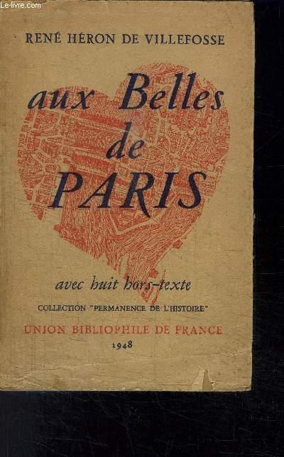 AUX BELLES DE PARIS- AVEC 8 HORS-TEXTE- COLLECTION PERMANENCE DE L HISTOIRE