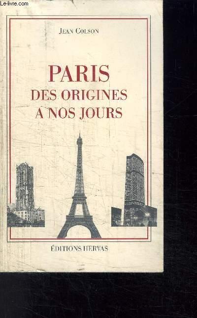 PARIS DES ORIGINES A NOS JOURS