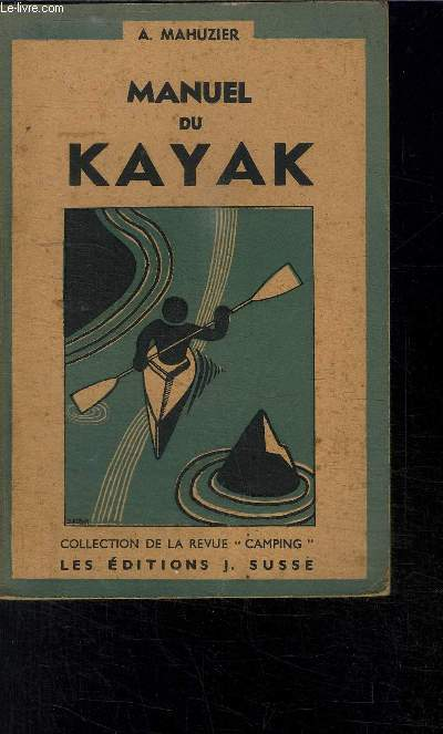 MANUEL DU KAYAK / COLLECTION DE LA REVUE CAMPING