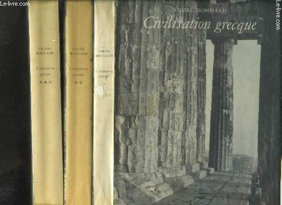 CIVILISATION GRECQUE- 3 VOLUMES- DE L ILIADE AU PARTHENON/ D ANTIGONE A SOCRATE/ D EURIPIDE A ALEXANDRIE