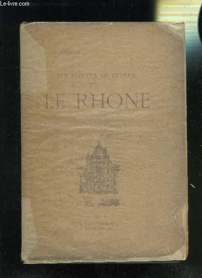 LES FLEUVES DE FRANCE- LE RHONE