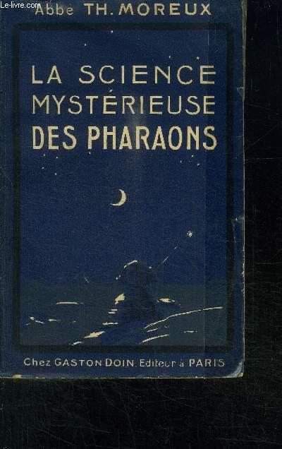 LA SCIENCE MYSTERIEUSE DES PHARAONS