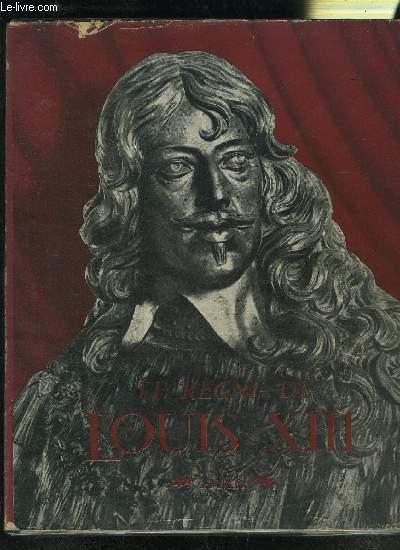 LE REGNE DE LOUIS XIII- COLECTION DOCUMENTS D ART ET D HISTOIRE