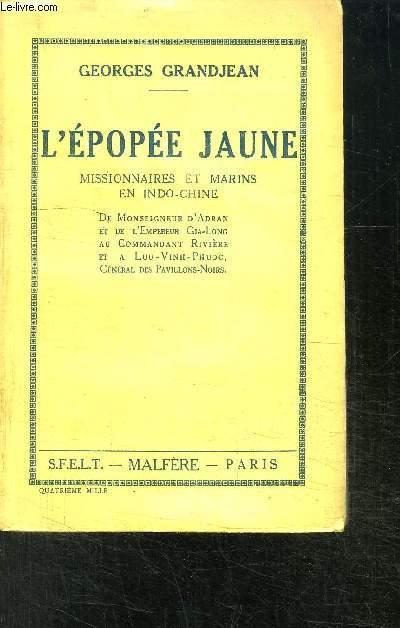 L EPOPEE JAUNE- MISSIONNAIRES ET MARINS EN INDO-CHINE