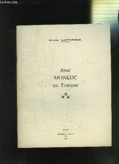 AVEC MONLUC EN TOSCANE