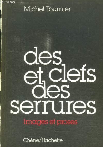 DES CLES ET DES SERRURES- IMAGES ET PROSES