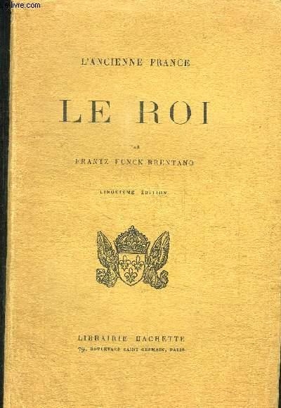 L ANCIENNE FRANCE- LE ROI