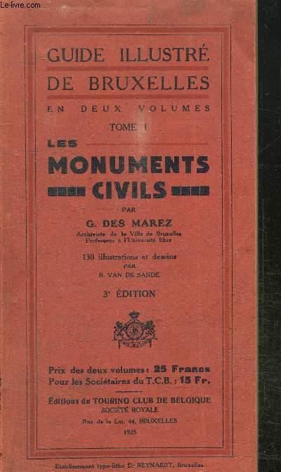 GUIDE ILLUSTRE DE BRUXELLES- LES MONUMENTS CIVILS ET RELIGIEUX- TOME 1 MONUMENTS CIVILS