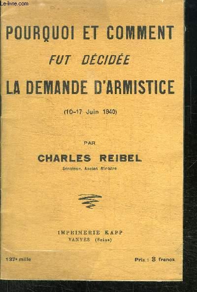 POURQUOI ET COMMENT FUT DECIDEE LA DEMANDE D ARMISTICE - 10-17 JUIN 1940