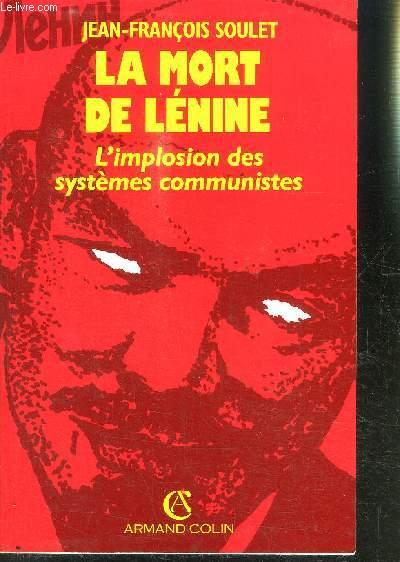 LA MORT DE LENINE- L IMPLOSION DES SYSTEMES COMMUNISTES